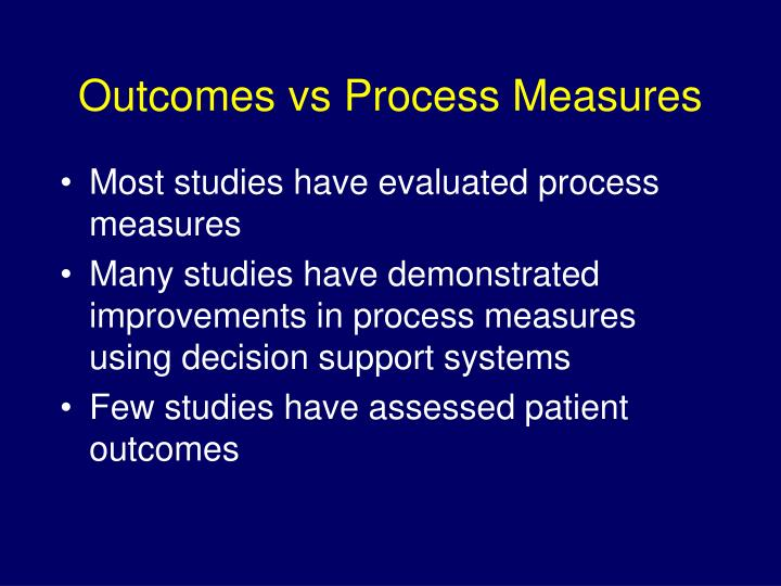 Outcomes vs Process Measures