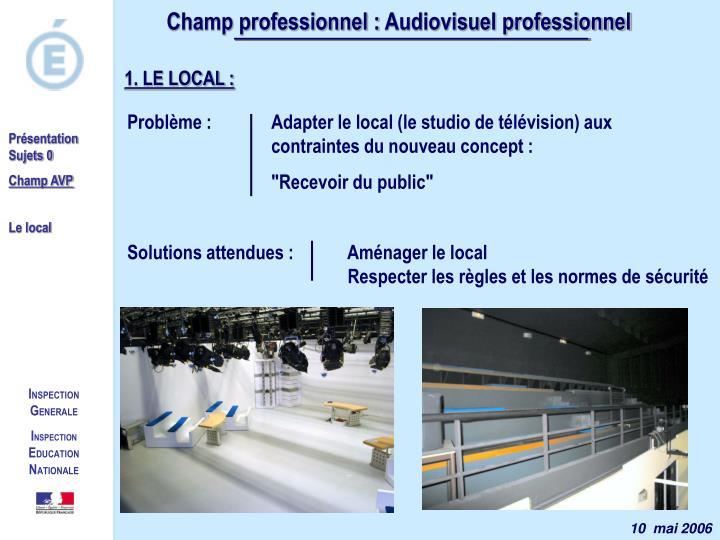 Problème : Adapter le local (le studio de télévision) aux contraintes du nouveau concept :