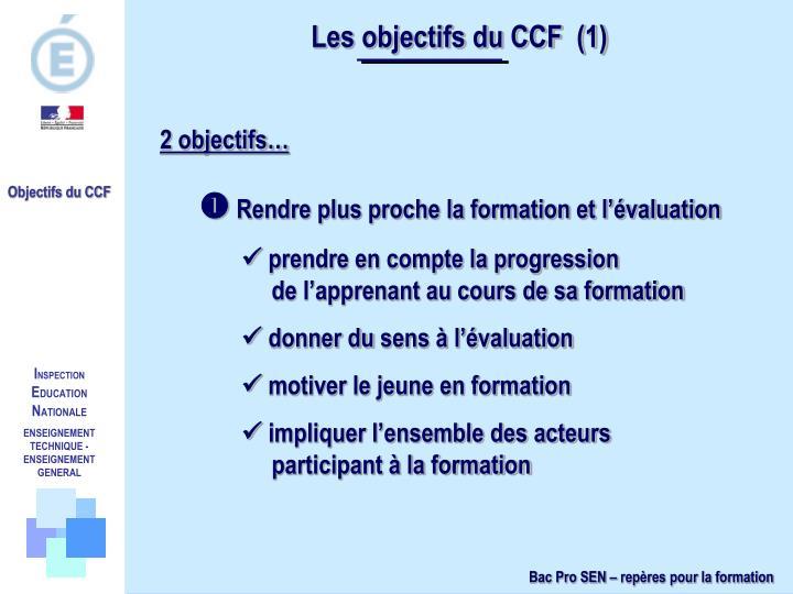 Les objectifs du CCF  (1)