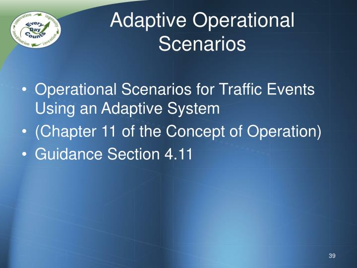 Adaptive Operational Scenarios