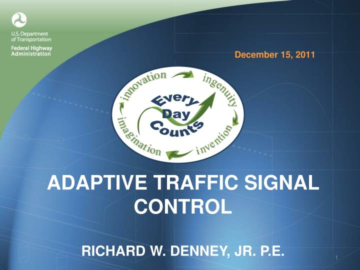Adaptive traffic signal control richard w denney jr p e