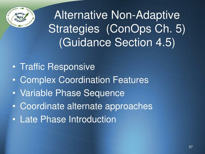 Alternative Non-Adaptive Strategies  (ConOps Ch. 5)