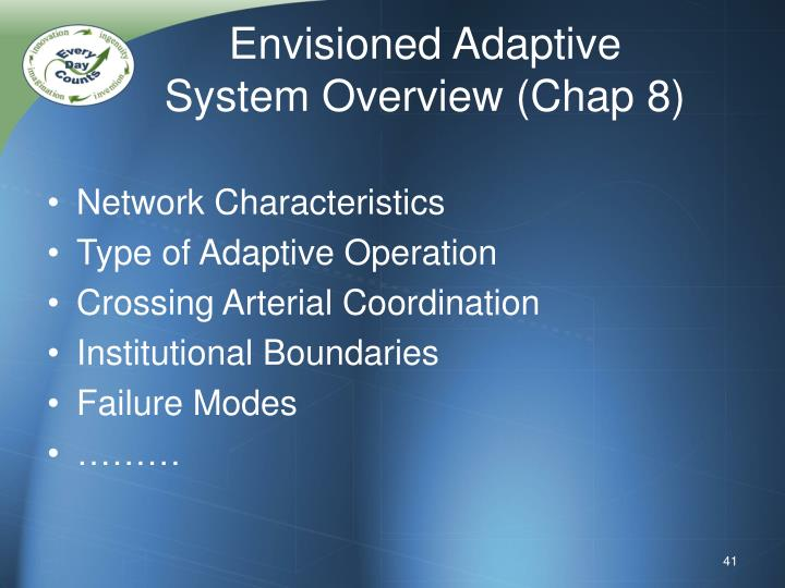 Envisioned Adaptive System Overview (Chap 8)