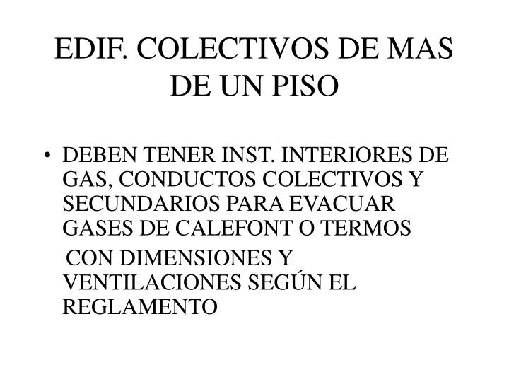 EDIF. COLECTIVOS DE MAS DE UN PISO