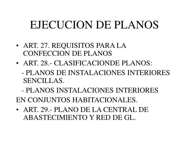 EJECUCION DE PLANOS