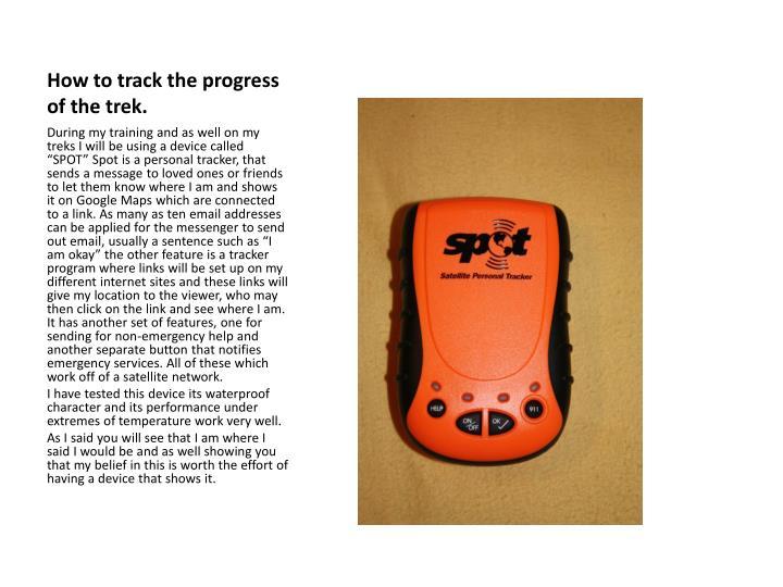 How to track the progress of the trek.