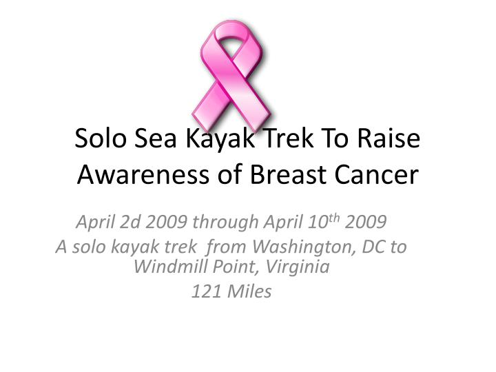 Solo sea kayak trek to raise awareness of breast cancer