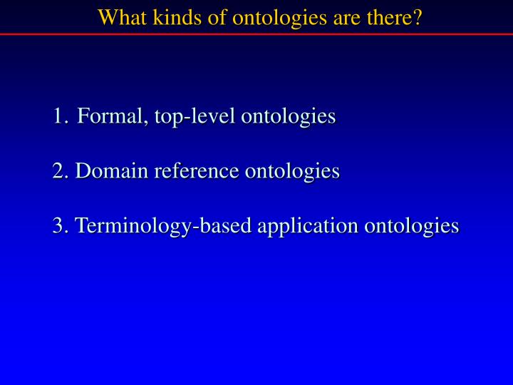 What kinds of ontologies are there?