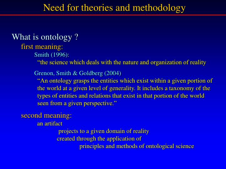 Need for theories and methodology