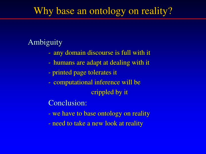 Why base an ontology on reality?