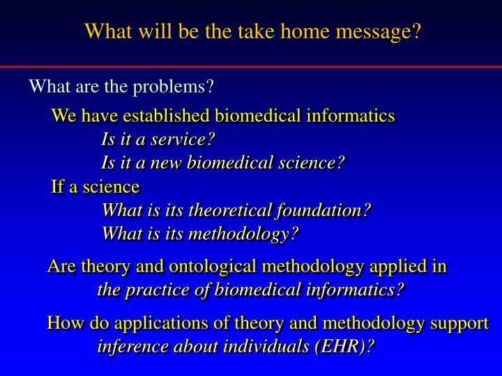 What will be the take home message?