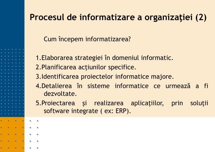 Cum începem informatizarea?