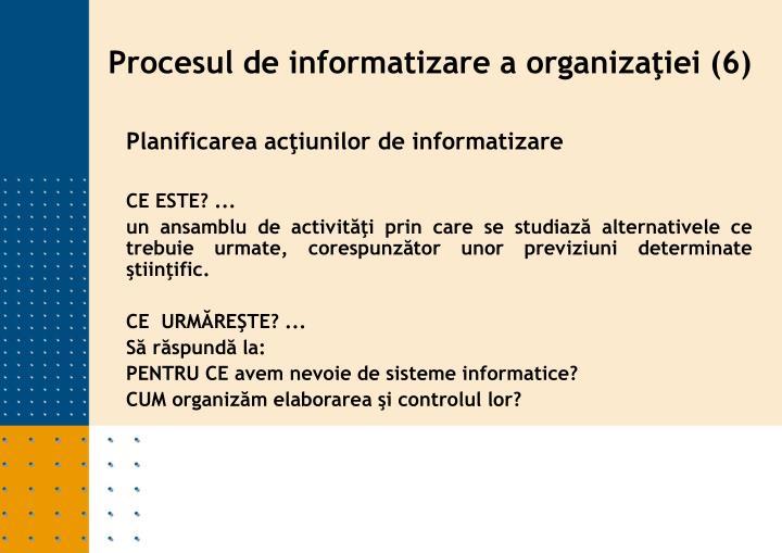 Planificarea acţiunilor de informatizare