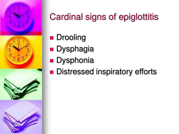 Cardinal signs of epiglottitis