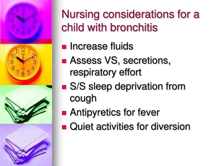 Nursing considerations for a child with bronchitis