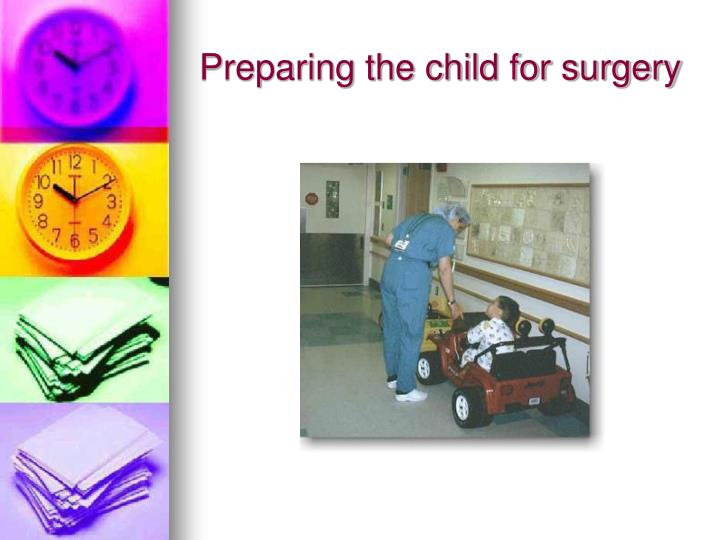 Preparing the child for surgery