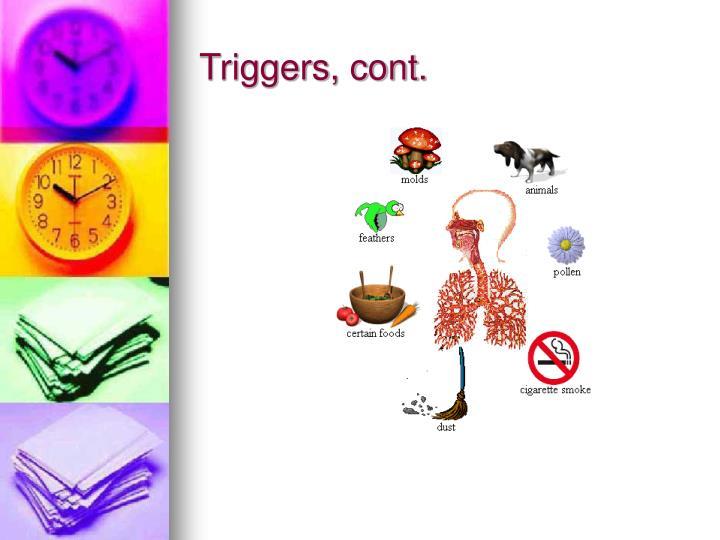 Triggers, cont.