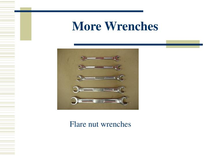 More Wrenches
