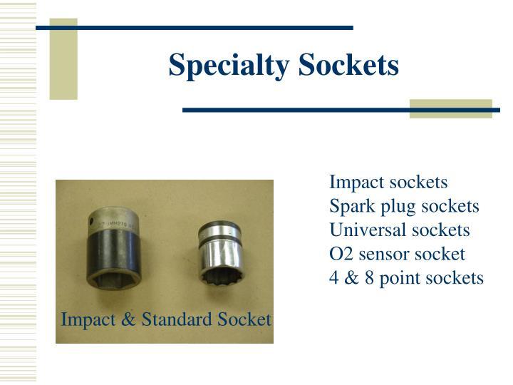 Specialty Sockets