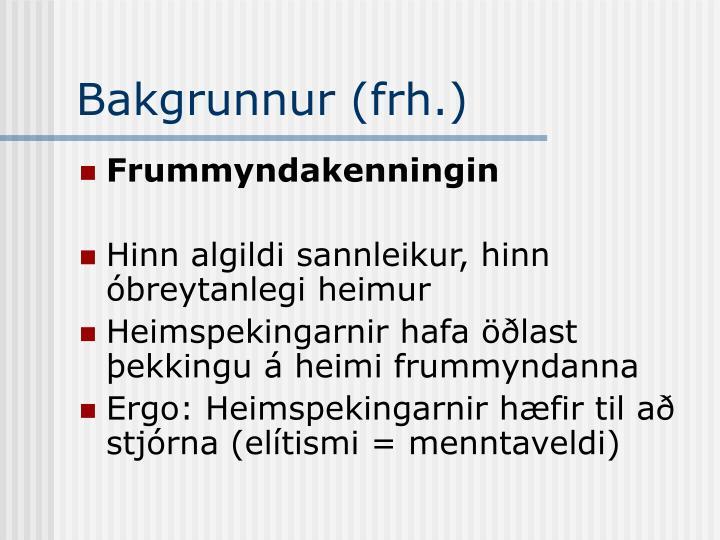 Bakgrunnur (frh.)