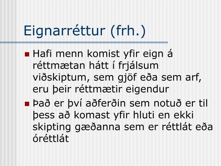 Eignarréttur (frh.)
