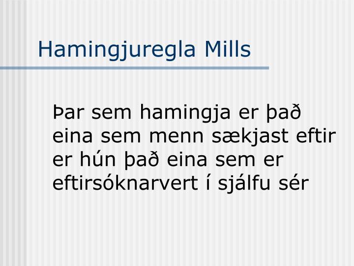 Hamingjuregla Mills