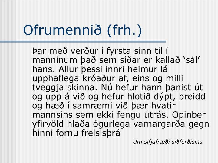 Ofrumennið (frh.)