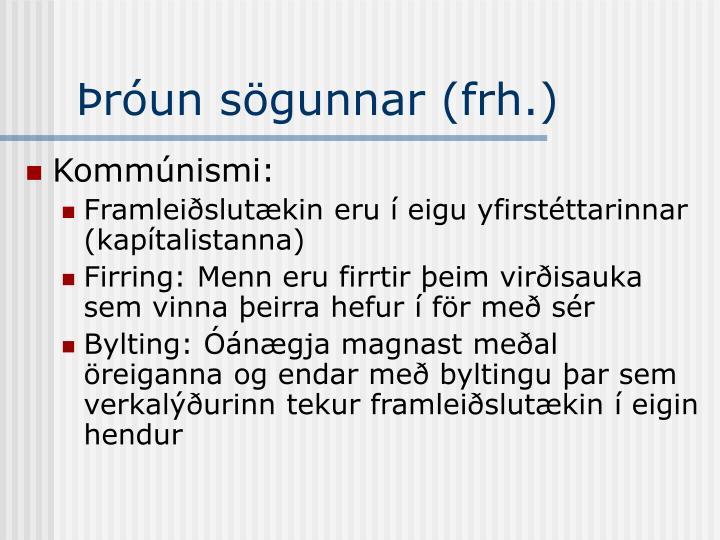 Þróun sögunnar (frh.)