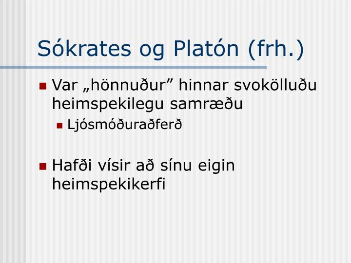 Sókrates og Platón (frh.)
