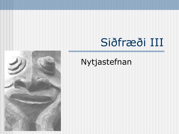 Siðfræði III