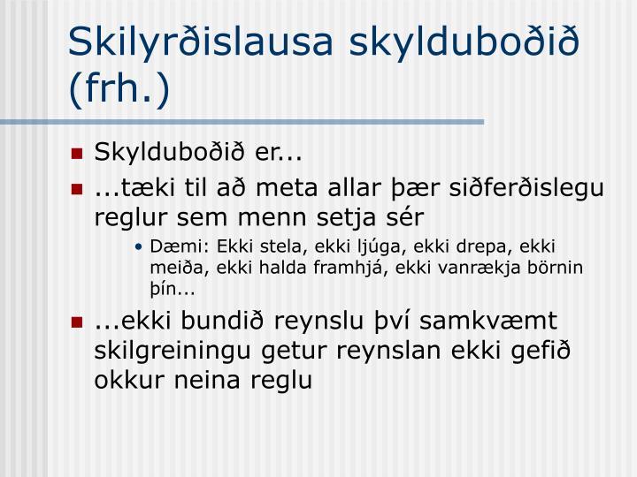 Skilyrðislausa skylduboðið (frh.)