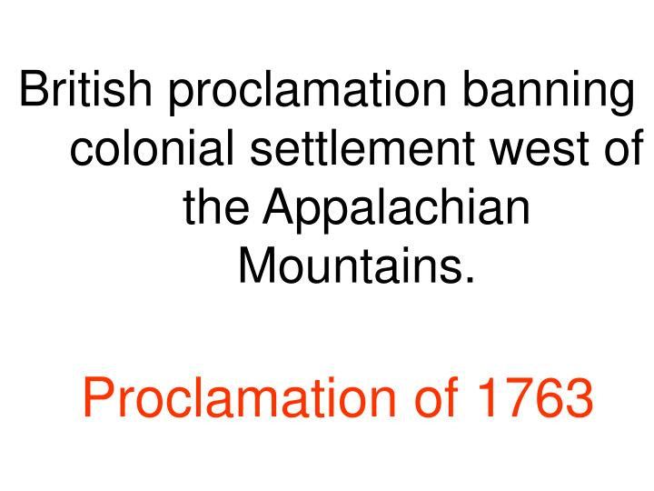 British proclamation banning colonial settlement west of the Appalachian Mountains.