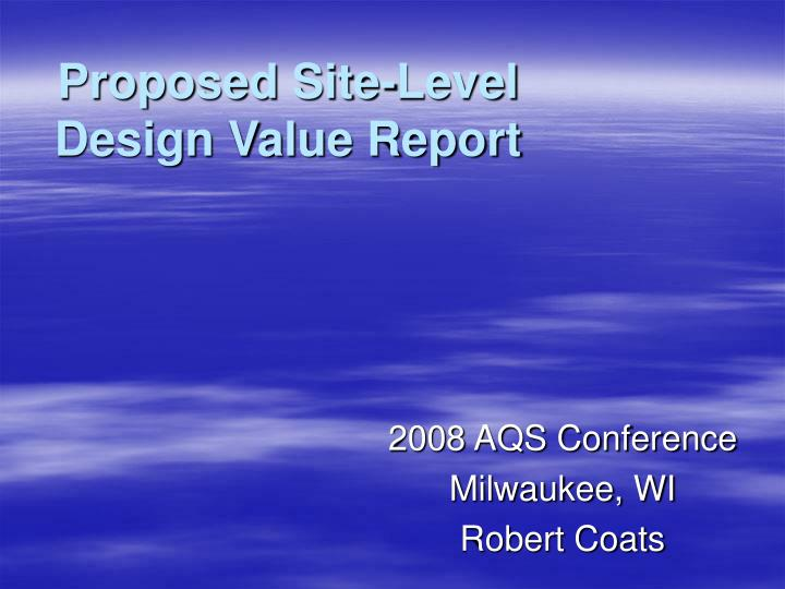 Proposed site level design value report