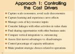 approach 1 controlling the cost drivers