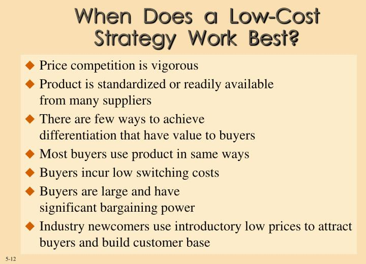 When  Does  a  Low-Cost