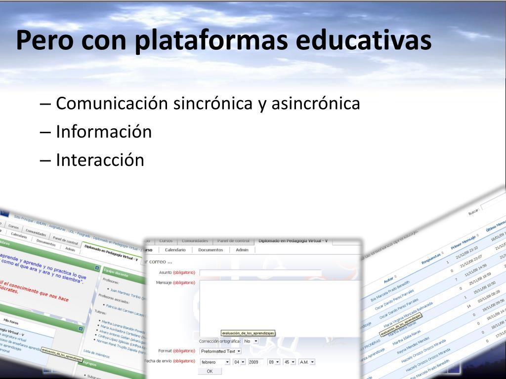Pero con plataformas educativas