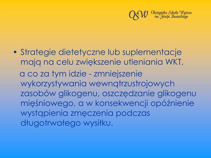 Strategie dietetyczne lub suplementacje maj na celu zwikszenie utleniania WKT,