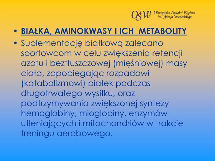 BIAKA, AMINOKWASY I ICH  METABOLITY