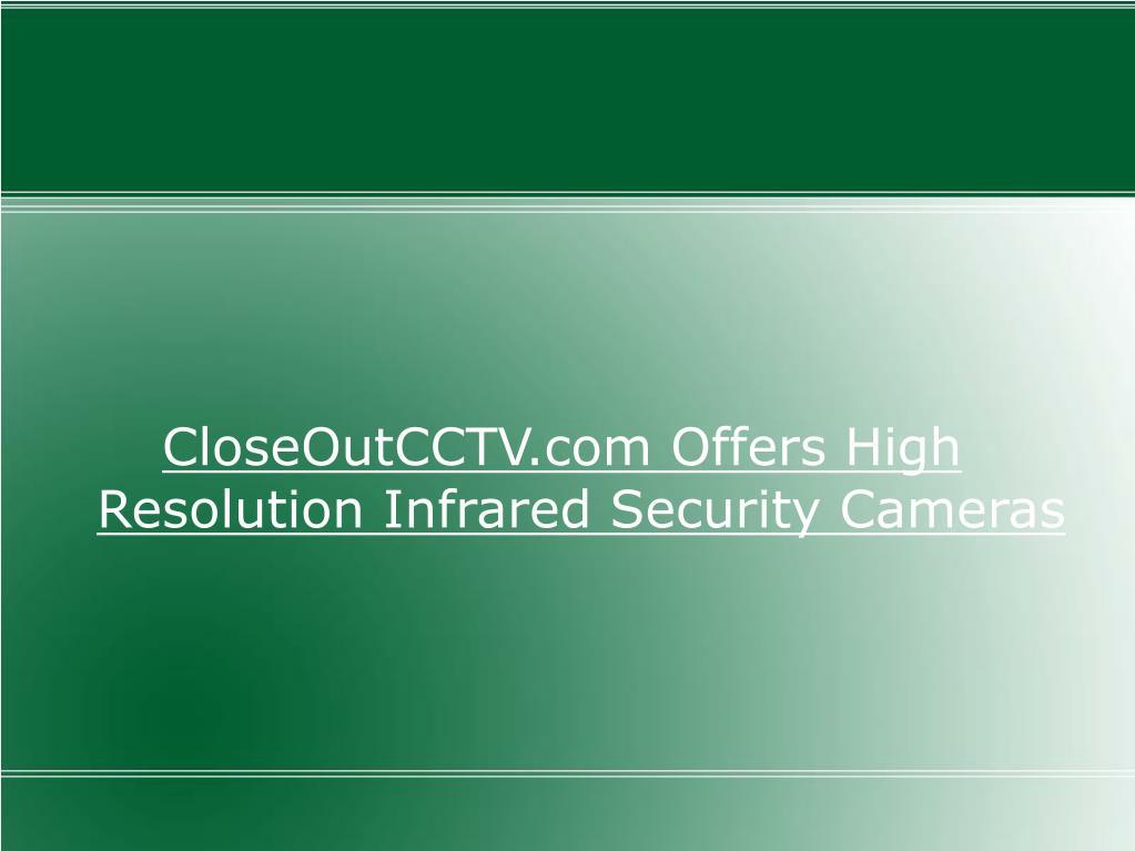 CloseOutCCTV.com Offers High Resolution Infrared Security Cameras