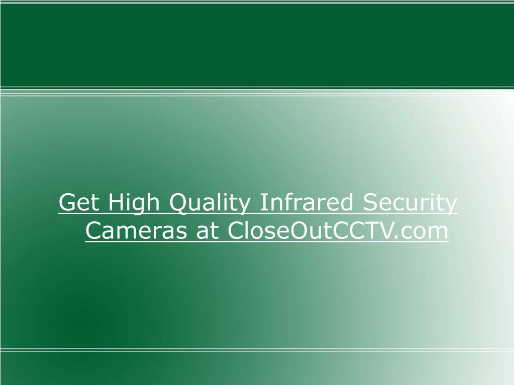 Get High Quality Infrared Security Cameras at CloseOutCCTV.com