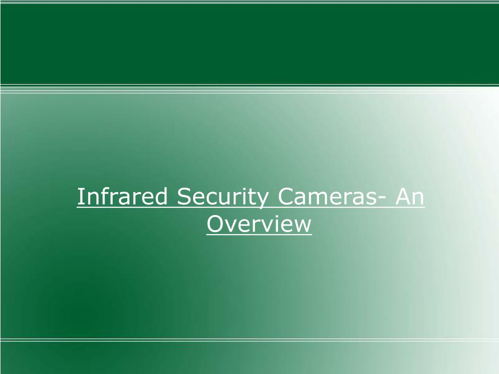 Infrared Security Cameras- An Overview