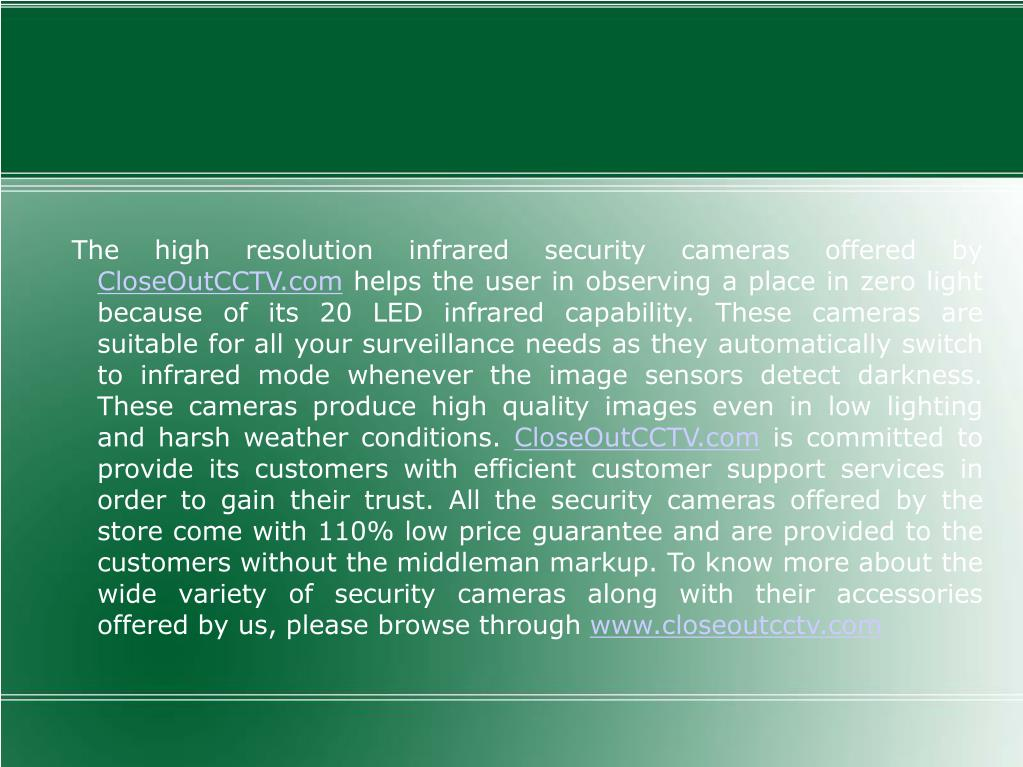 The high resolution infrared security cameras offered by