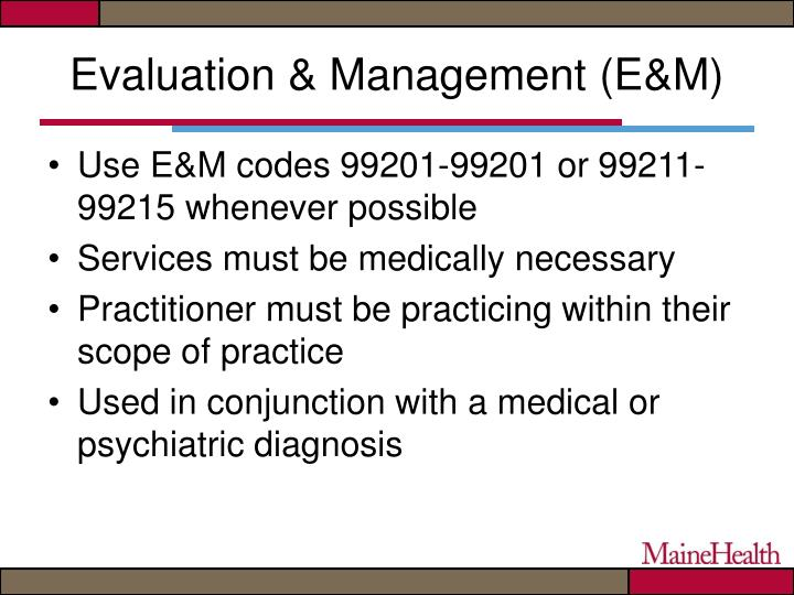Evaluation & Management (E&M)