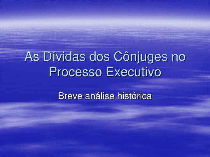 As Dívidas dos Cônjuges no Processo Executivo