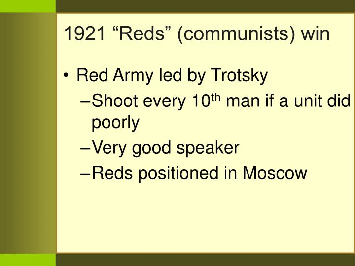 "1921 ""Reds"" (communists) win"