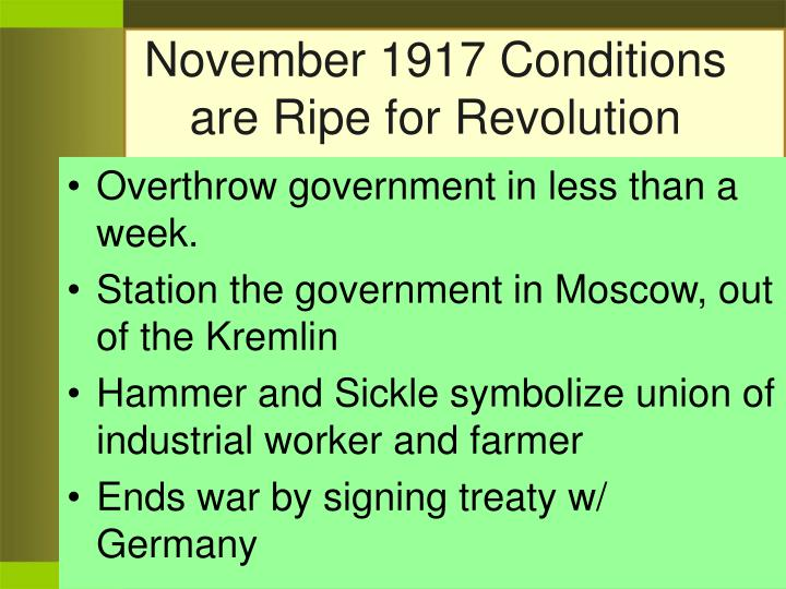 November 1917 Conditions are Ripe for Revolution