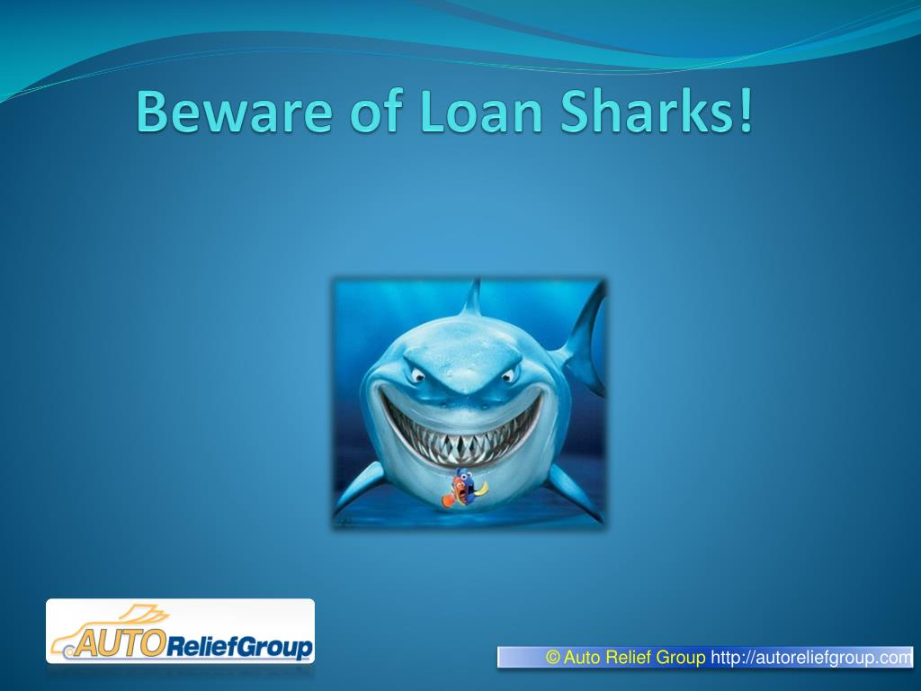 Beware of Loan Sharks!