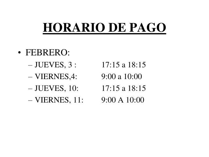 HORARIO DE PAGO