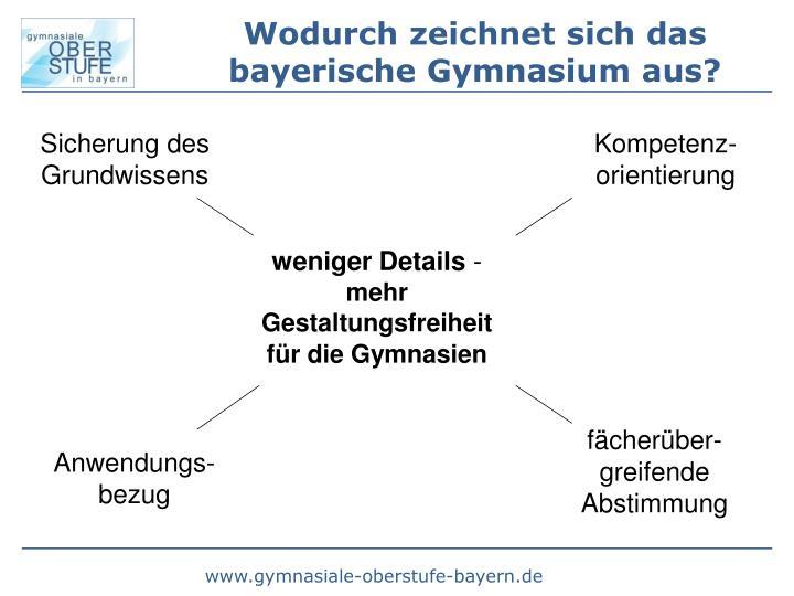 Wodurch zeichnet sich das  bayerische Gymnasium aus?