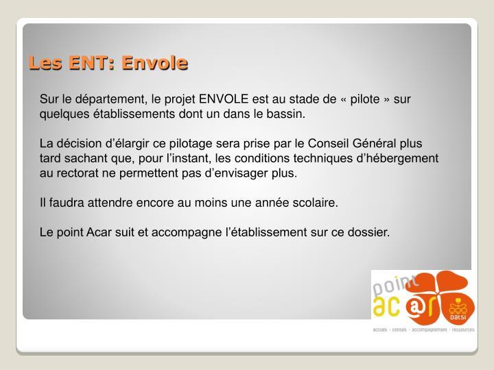 Sur le département, le projet ENVOLE est au stade de «pilote» sur quelques établissements dont un dans le bassin.